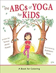 The ABCs of Yoga for Kids: A Book for Coloring 1st (first) by Teresa Anne Power (2009) Paperback