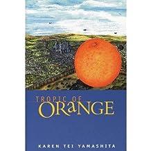 [{ Tropic of Orange By Yamashita, Karen Tei ( Author ) Sep - 01- 1997 ( Paperback ) } ]