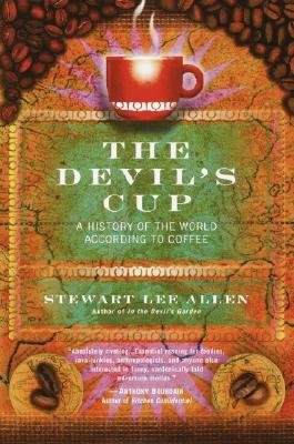 By Stewart Lee Allen ( Author ) [ Devil's Cup: A History of the World According to Coffee By Mar-2003 Paperback