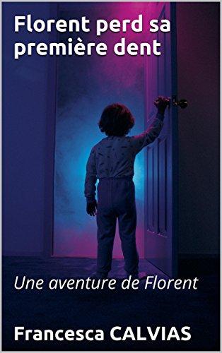 Couverture du livre Florent perd sa première dent: Une aventure de Florent