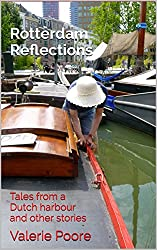 Rotterdam Reflections: Tales from a Dutch harbour and other stories