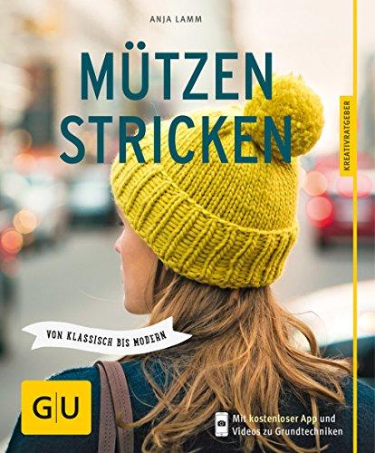 Mützen stricken: Von klassisch bis modern (GU Kreativratgeber) -