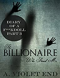 The Billionaire Who Stoned Me, Diary of a F**kdoll Pt 3 (rich guy and hot chick erotica)