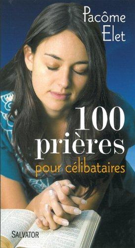 100 prières pour les célibataires par Pacôme Elet