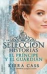 El príncipe y El guardian. Historias de La selección Vol. 1 par Cass