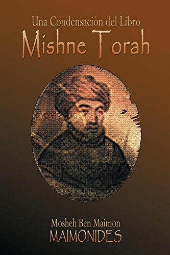 Una Condensación del Libro: MISHNE TORAH por MAIMONIDES