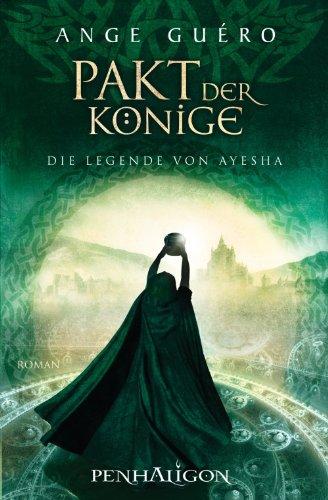 Die Legende von Ayesha: Pakt der Könige (Die Legende der Ayesha 2)