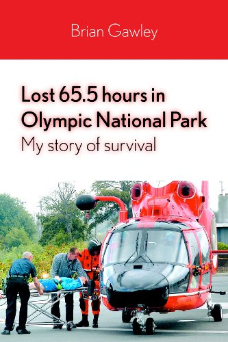 Lost 65.5 hours in Olympic National Park: My story of survival (English Edition)