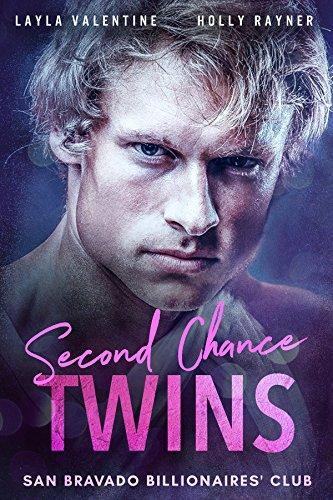 Second Chance Twins - A Steamy Billionaire Secret Babies Romance (San Bravado Billionaires' Club Book 1)