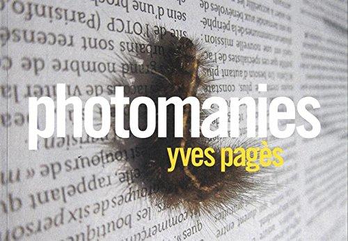 Photomanies par Yves Pagès