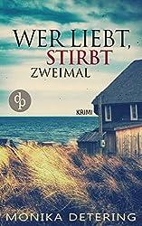 Wer liebt, stirbt zweimal (Insel-Krimi, Nordsee-Krimi, Kriminalroman)