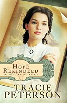 Hope Rekindled (Striking a Match Book #3) par [Peterson, Tracie]