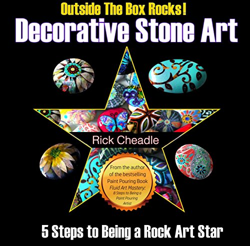 Decorative Stone Art: 5 Steps to Being a Rock Art Star (English Edition)