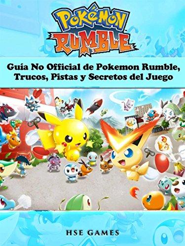Guía No Official De Pokemon Rumble, Trucos, Pistas Y Secretos Del Juego por Joshua Abbott