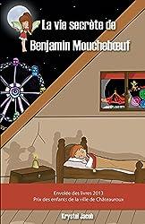 La vie secrète de Benjamin Moucheboeuf