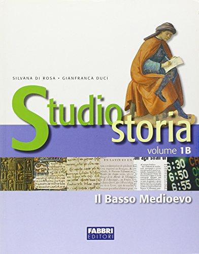 Studio storia. Tomo 1B: Il basso Medioevo. Per la Scuola media