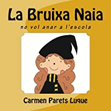 La Bruixa Naia (conte il·lustrat per als nens entre 0-6 anys)