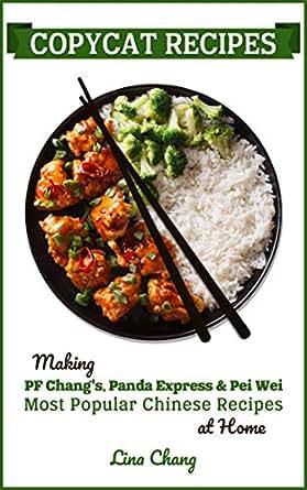Copycat Recipes: Making PF Chang's, Panda Express & Pei Wei Most