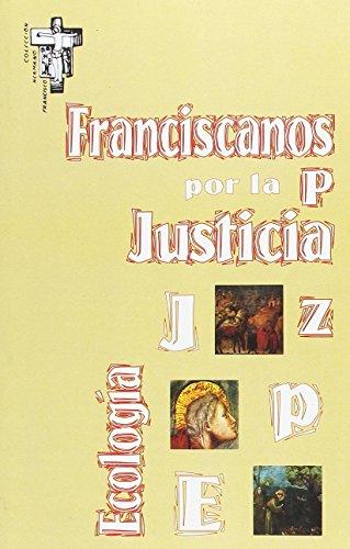 Franciscanos por la justicia, la paz, la ecología (Hermano Francisco)
