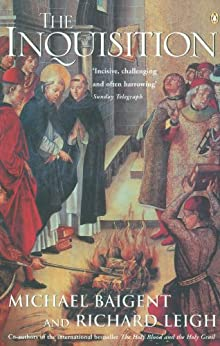 The Inquisition by [Baigent, Michael, Leigh, Richard]