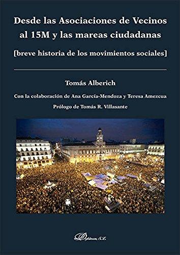 Desde las Asociaciones de Vecinos al 15M y las mareas ciudadanas : breve historia de los movimientos sociales