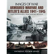 Armoured Warfare and Hitler's Allies 1941-1945 (Images of War)