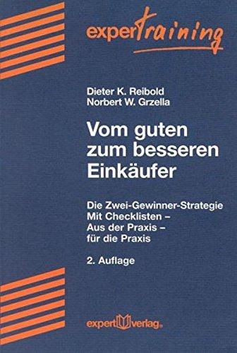 Vom guten zum besseren Einkäufer: Die Zwei-Gewinner-Strategie. Mit Checklisten - aus der Praxis - für die Praxis (expert Training)