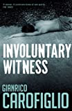 Involuntary Witness (Guido Guerrieri Novels)