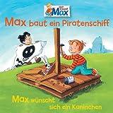 07: Max baut ein Piratenschiff/Wünscht sich ein Kaninchen