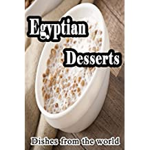 Desserts with special taste: Egyptian Desserts (English Edition)