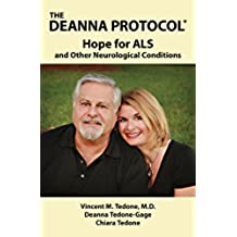 THE DEANNA PROTOCOL: HOPE FOR ALS and Other Neurological Conditions (English Edition)