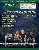 Cannabis Nurses Sports Medicine Edition: NFL Medical Marijuana (Cannabis Nurses Magazine Book 8) (English Edition)