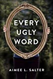 Every Ugly Word