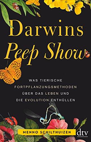 Darwins Peep Show: Was tierische Fortpflanzungsmethoden über das Leben und die Evolution enthüllen