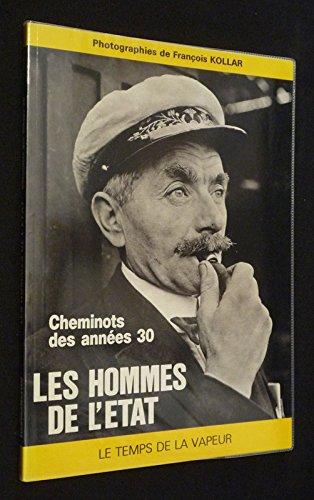les-hommes-de-l-39-tat-cheminots-des-annes-30-le-temps-de-la-vapeur