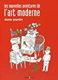 Telecharger Livres Les nouvelles aventures de l art moderne (PDF,EPUB,MOBI) gratuits en Francaise
