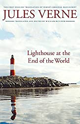 Lighthouse at the End of the World/ Le Phare du bout du Monde: The First English Translation of Verne's Original Manuscript