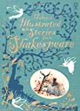 Illustrated Stories from Shakespeare (Usborne Illustrated Story Collections)