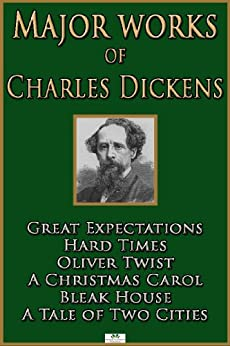 Major Works of Charles Dickens: Great Expectations; Hard Times; Oliver Twist; A Christmas Carol; Bleak House; A Tale of Two Cities (English Edition) von [Dickens, Charles]