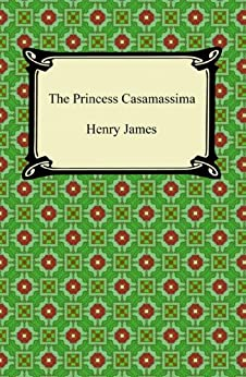 The Princess Casamassima [with Biographical Introduction] by [James, Henry]