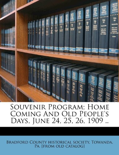 Souvenir Program; Home Coming And Old People's Days, June 24, 25, 26, 1909 ..