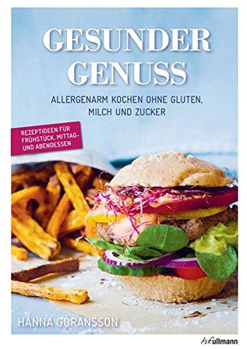 Preisvergleich Produktbild Gesunder Genuss: Allergenarm kochen ohne Gluten, Milch und Zucker