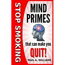 Stop Smoking Mind Primes That Can Make You Quit!