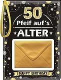 Pfeiff aufs Alter Männer 50 mit Umschlag: Happy Birthday
