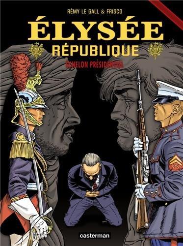 Elysée République, Tome 3 : Echelon présidentiel