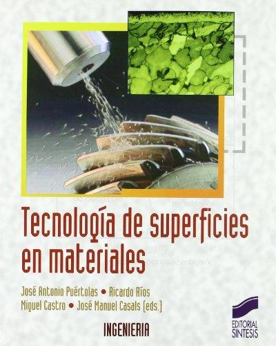 Tecnología de superficies en materiales (Síntesis ingeniería nº 27)