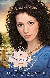 Rebekah: A Novel: Volume 2 (Wives of the Patriarchs) by Jill Eileen Smith (2013-02-15)