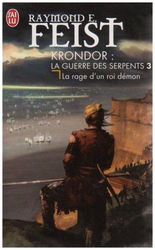 Krondor : La Guerre des Serpents, Tome 3 : La rage d'un roi-démon