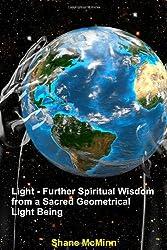 Light-Further Spiritual Wisdom from a Sacred Geometrical Light Being
