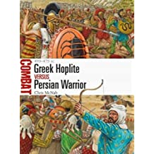 Greek Hoplite vs Persian Warrior: 499-479 BC (Combat, Band 31)